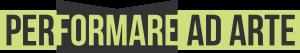 logo performare - BRACT 2019 - I ragazzi di Performare ad Arte propongono una nuova formula - AAA
